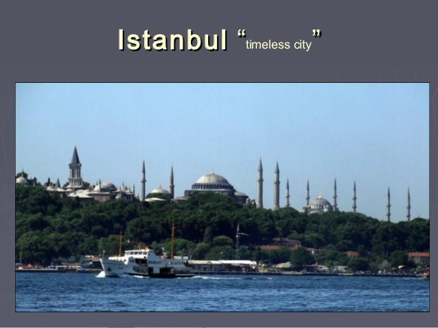 """Istanbul """"timeless city"""""""