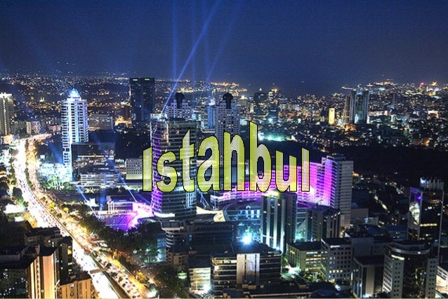 How is Istanbul?How is Istanbul?Istanbul is the largest city in Turkey, constitutingthe countrys economic, cultural, and h...