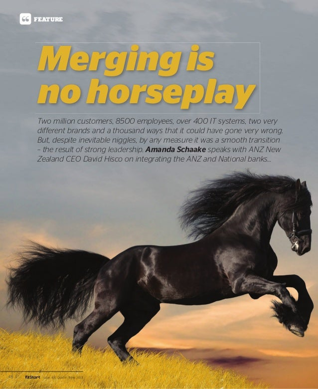 46 Issue 43 | Quarter Three 2013 Merging is no horseplay Two million customers, 8500 employees, over 400 IT systems, two v...