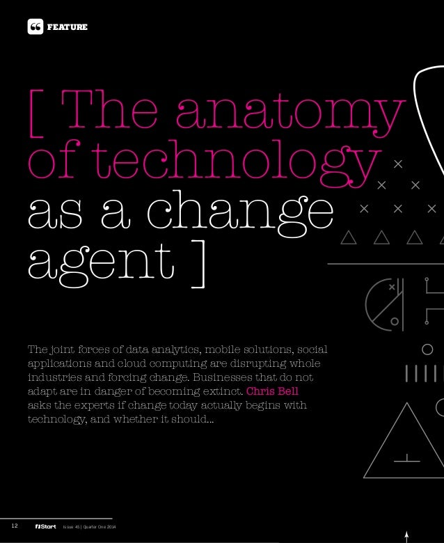 12 Issue 45 | Quarter One 2014 [ The anatomy of technology as a change agent ] Feature The joint forces of data analytics,...