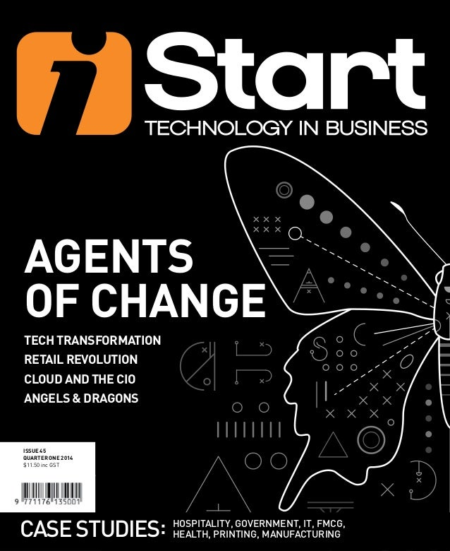 ISSUE 45 QUARTER ONE 2014 $11.50 inc GST CASESTUDIES: Hospitality, Government, IT, FMCG, Health, Printing, Manufacturing T...
