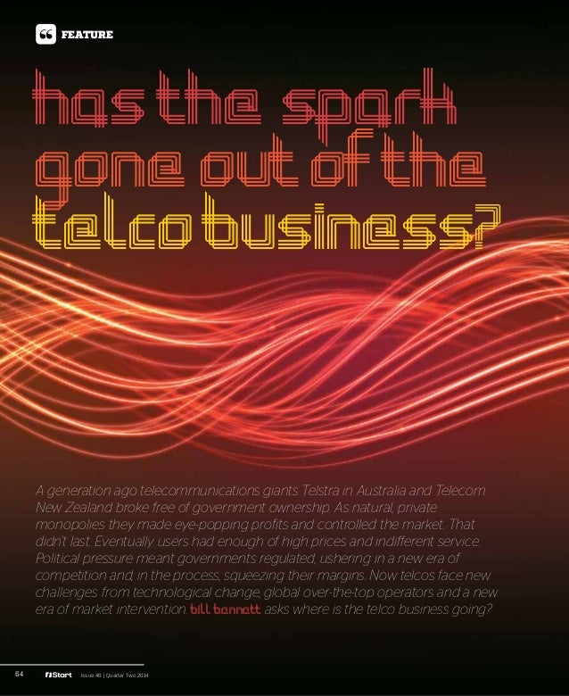 64 Issue 46 | Quarter Two 2014 FEATURE A generation ago telecommunications giants Telstra in Australia and Telecom New Zea...