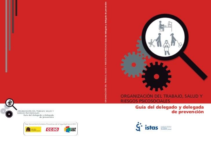 ORGANIZACIÓN DEL TRABAJO, SALUD Y RIESGOS PSICOSOCIALES Guía del delegado y delegada de prevención                        ...