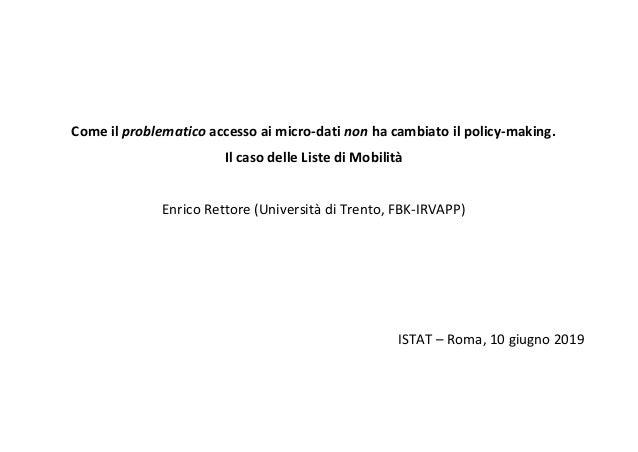 Come il problematico accesso ai micro-dati non ha cambiato il policy-making. Il caso delle Liste di Mobilità Enrico Rettor...