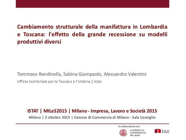 Cambiamento strutturale della manifattura in Lombardia e Toscana: l'effetto della grande recessione su modelli produttivi ...