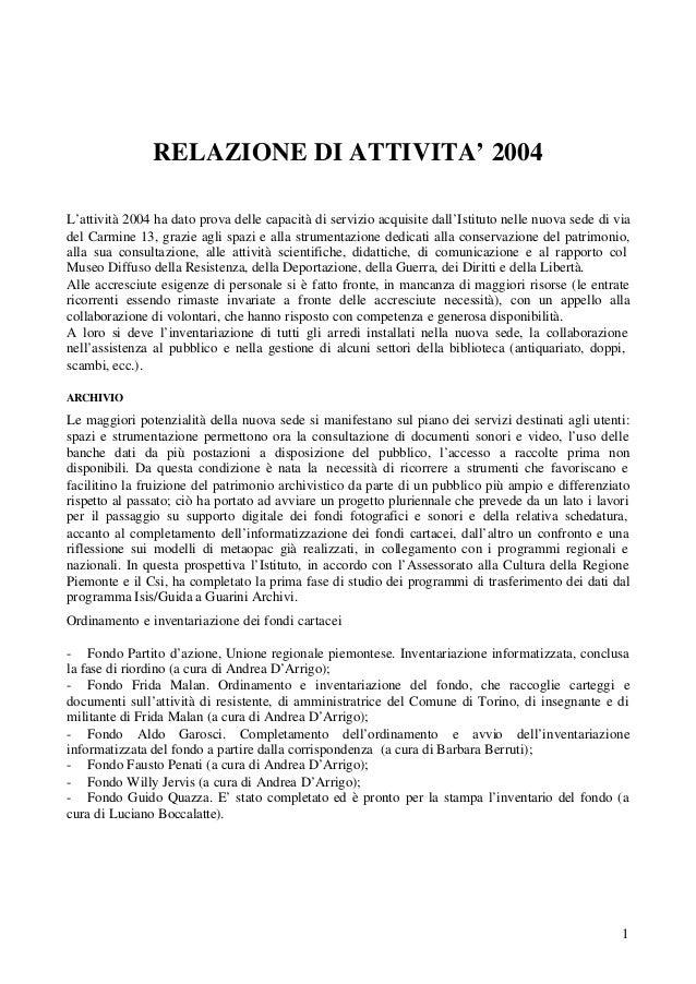 1 RELAZIONE DI ATTIVITA' 2004 L'attività 2004 ha dato prova delle capacità di servizio acquisite dall'Istituto nelle nuova...