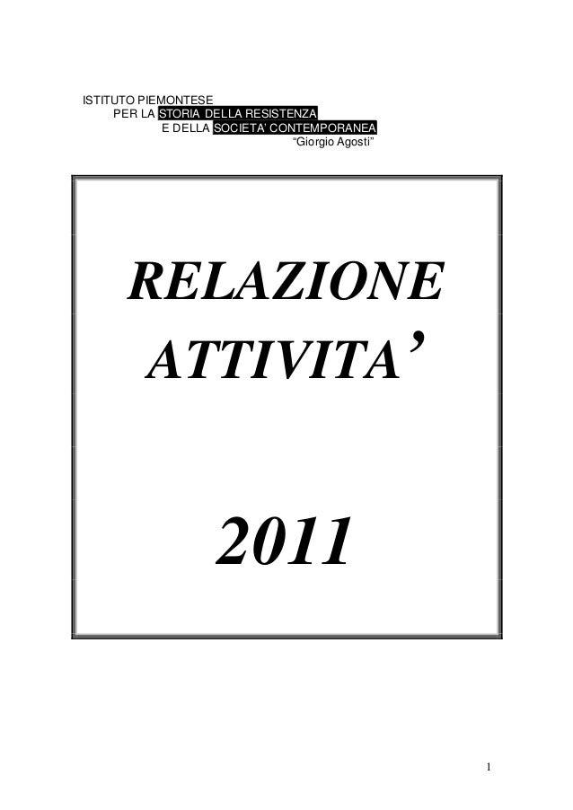 """1 ISTITUTO PIEMONTESE PER LA STORIA DELLA RESISTENZA E DELLA SOCIETA' CONTEMPORANEA """"Giorgio Agosti"""" RELAZIONE ATTIVITA' 2..."""