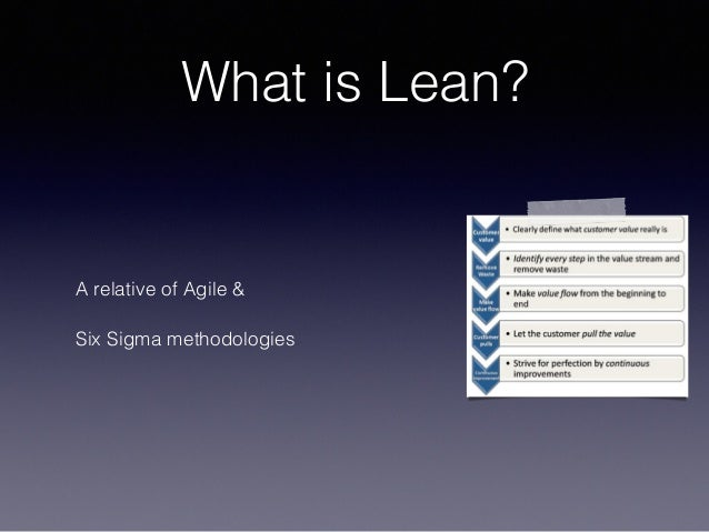 What is Lean? A relative of Agile & Six Sigma methodologies
