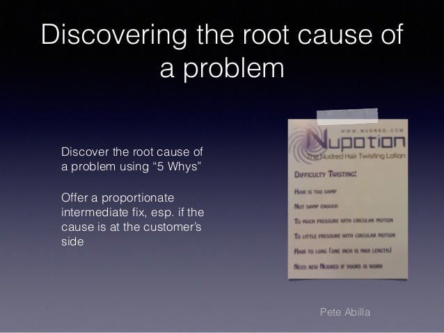 """Discovering the root cause of a problem Discover the root cause of a problem using """"5 Whys"""" Offer a proportionate intermed..."""