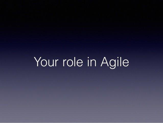 Your role in Agile
