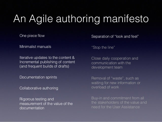 An Agile authoring manifesto One piece flow Minimalist manuals Iterative updates to the content & Incremental publishing of...