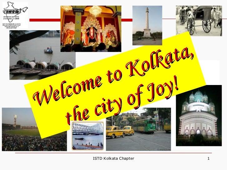 ISTD Kolkata Chapter ISTD Kolkata Chapter Welcome to Kolkata, the city of Joy!