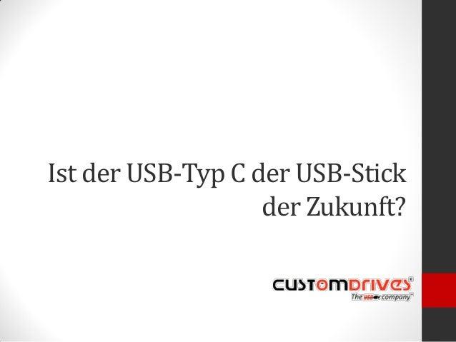 Ist der USB-Typ C der USB-Stick der Zukunft?