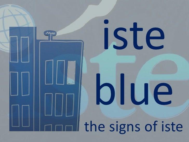 istebluethe signs of iste<br />