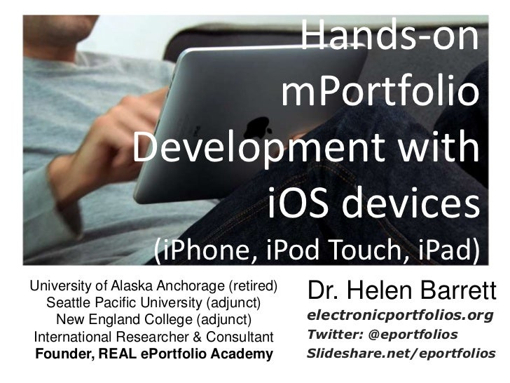 Hands-on mPortfolio Development with iOS devices (iPhone, iPod Touch, iPad)<br />Dr. Helen Barrett<br />electronicportfoli...