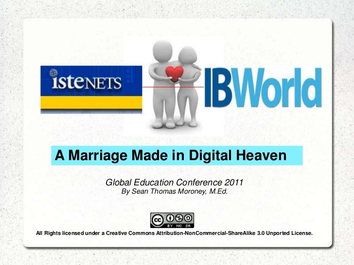 A Marriage Made in Digital Heaven                         Global Education Conference 2011                               B...