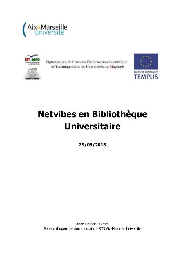 Netvibes en BibliothèqueUniversitaire29/05/2013Anne-Christine GirardService d'ingénierie documentaire – SCD Aix-Marseille ...