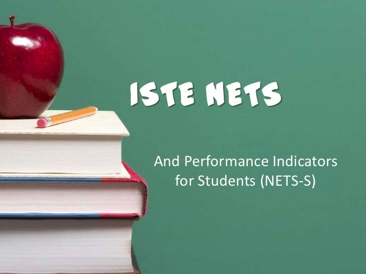 ISTE NETS And Performance Indicators   for Students (NETS-S)