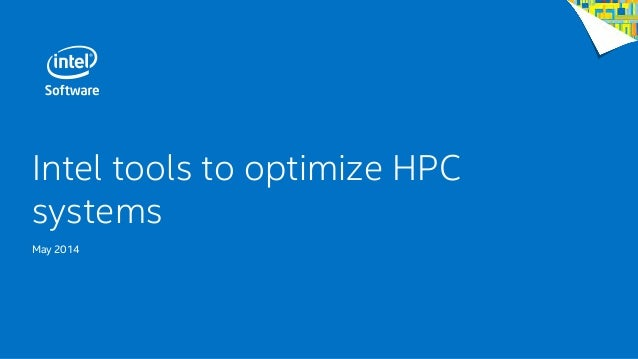 Intel tools to optimize HPC systems May 2014