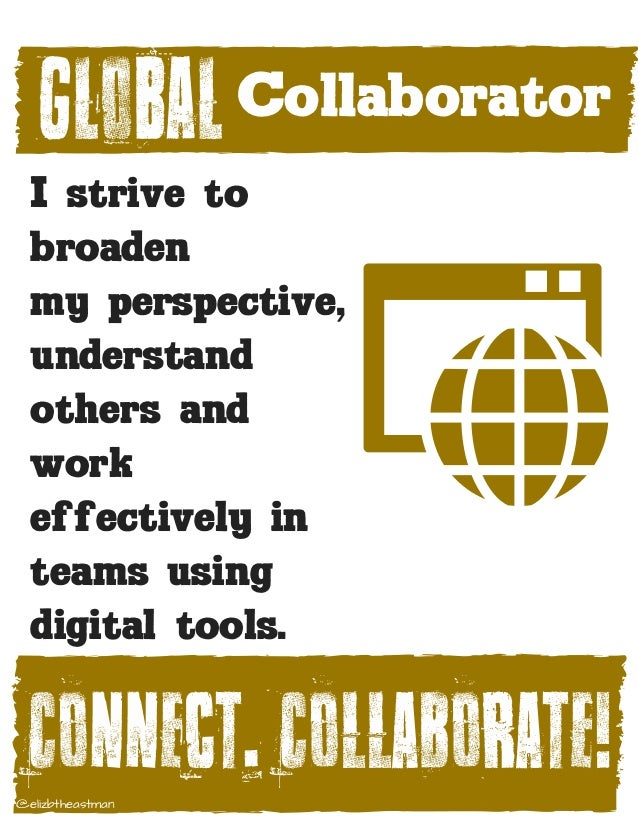 GLOBAL I strive to broaden my perspective, understand others and work effectively in teams using digital tools. Collaborat...