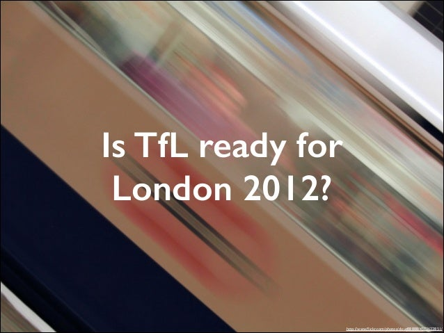Is TfL ready for London 2012?  http://www.flickr.com/photos/doug88888/4573622851/