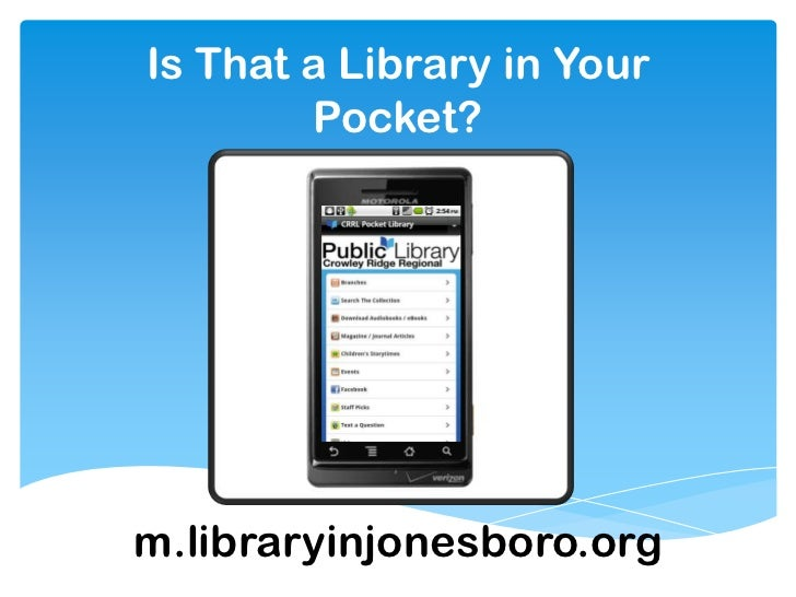 Is That a Library in Your        Pocket?m.libraryinjonesboro.org
