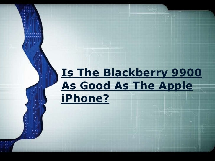 Is The Blackberry 9900As Good As The AppleiPhone?