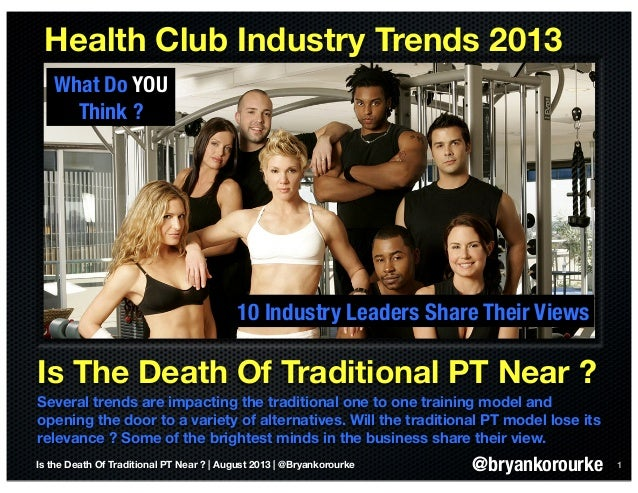 Is The Death Of Traditional PT Near ? Several trends are impacting the traditional one to one training model and opening t...