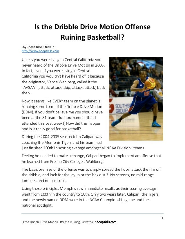 Is the Dribble Drive Motion Offense Ruining Basketball? -by Coach Dave Stricklin http://www.hoopskills.com  Unless you wer...