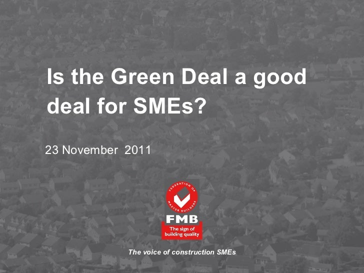 Is the Green Deal a good deal for SMEs?   23 November  2011