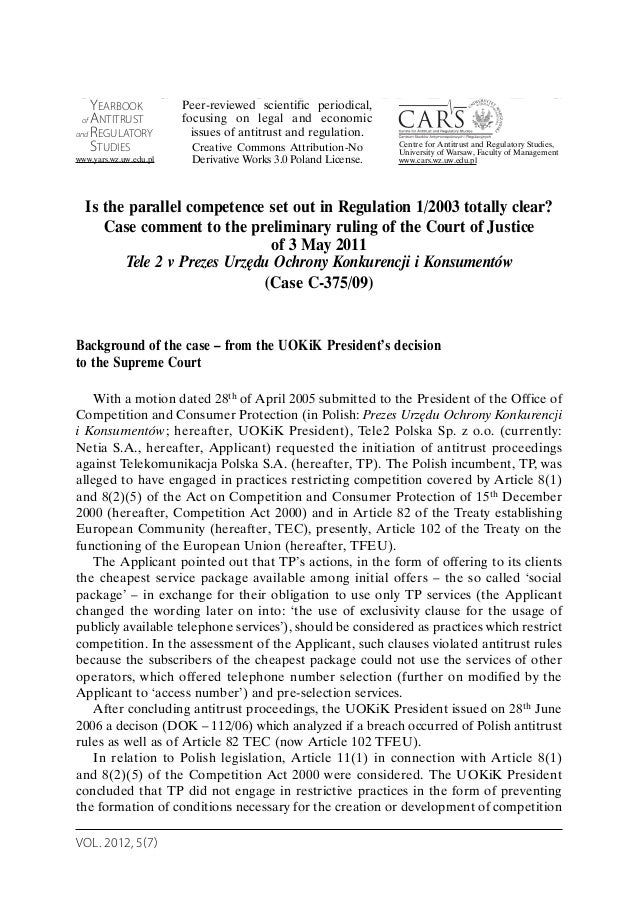 VOL. 2012, 5(7) C A S E C O M M E N T S Is the parallel competence set out in Regulation 1/2003 totally clear? Case commen...