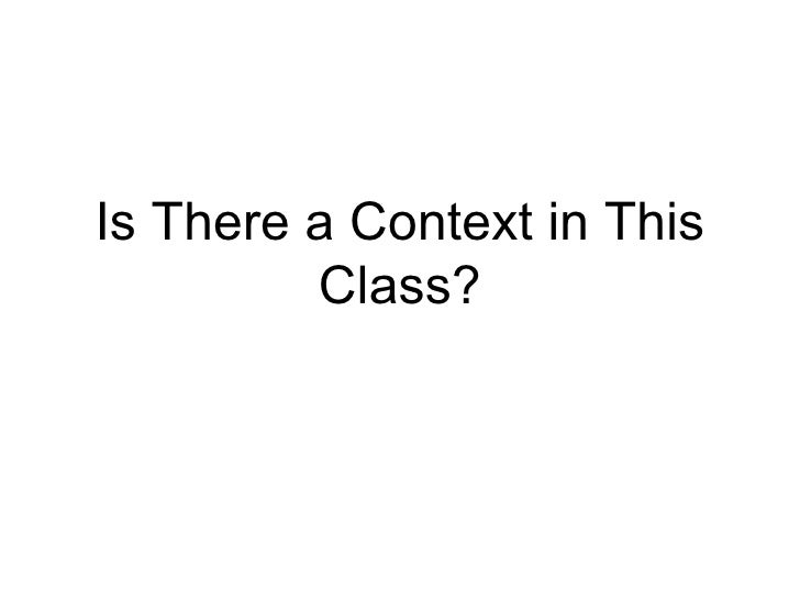 Is There a Context in This Class?