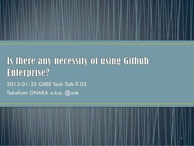 2013-01-23 GREE Tech Talk#02Takafumi ONAKA a.k.a. @onk                               1