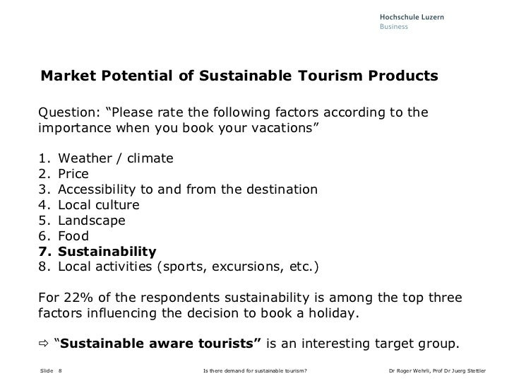 tourist attitudes towards sustainable tourism empirical The empirical survey with over 6,000 respondents in eight countries identifies the  most  of all tourists can be identified keywords-component: sustainable  tourism, understanding  attitude towards sustainability looking more  specifically at.