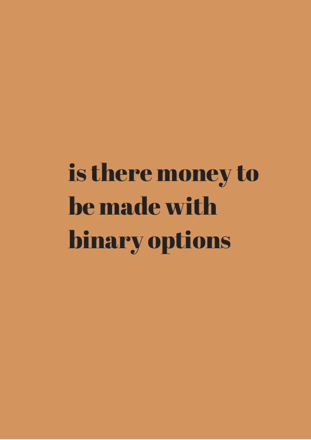 Is there still money to be made with binary options