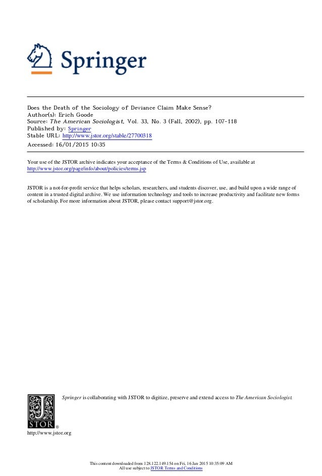 Does the Death of the Sociology of Deviance Claim Make Sense? Author(s): Erich Goode Source: The American Sociologist, Vol...