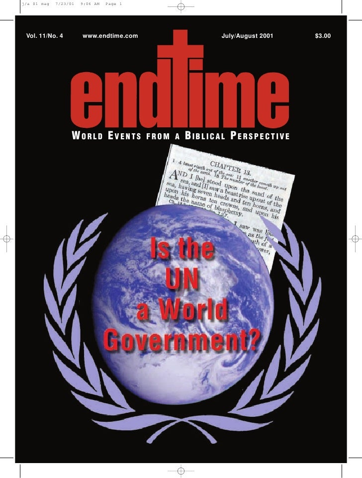 Vol. 11/No. 4    www.endtime.com                   July/August 2001   $3.00                     WORLD EVENTS       FROM A ...