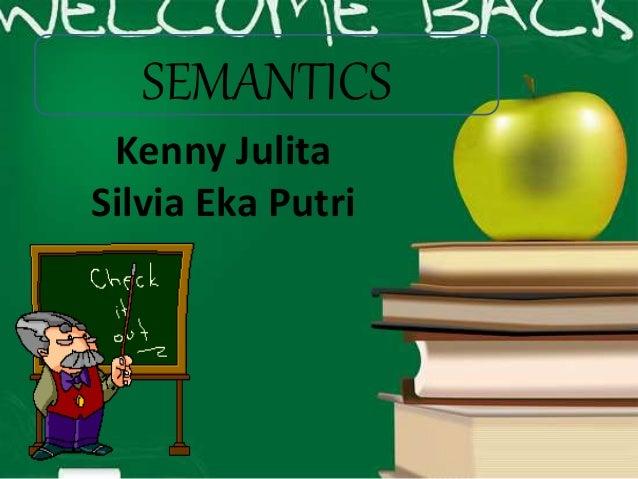 Kenny Julita Silvia Eka Putri SEMANTICS