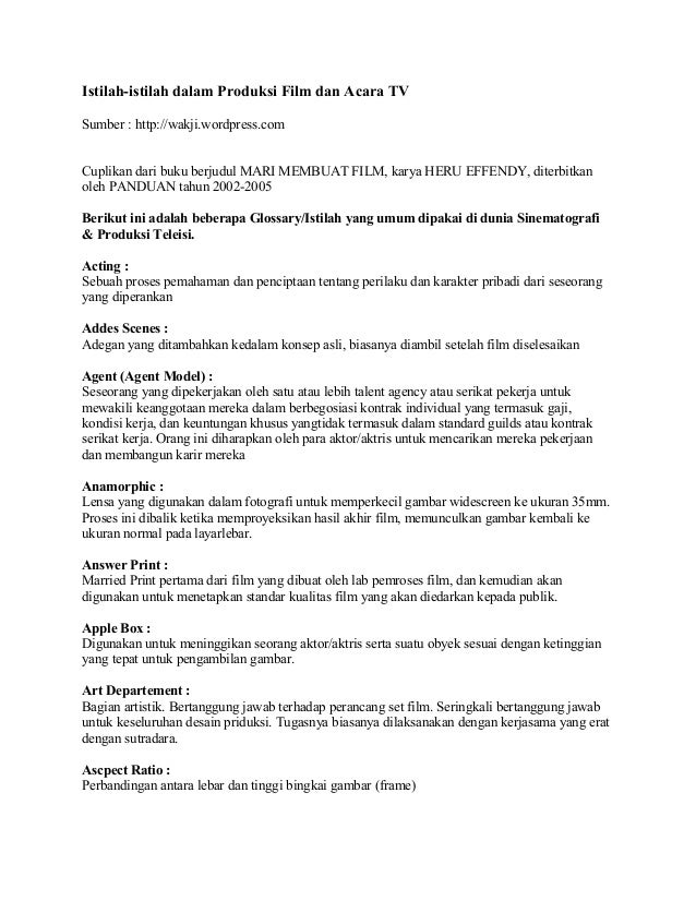 Istilah-istilah dalam Produksi Film dan Acara TV  Sumber : http://wakji.wordpress.com  Cuplikan dari buku berjudul MARI ME...