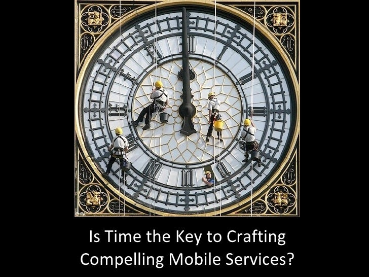 Is Time the Key to Crafting Compelling Mobile Services?