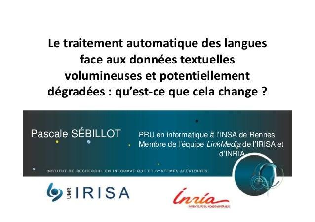 Le traitement automatique des langues  face aux données textuelles  volumineuses et potentiellement  dégradées : qu'est-ce...