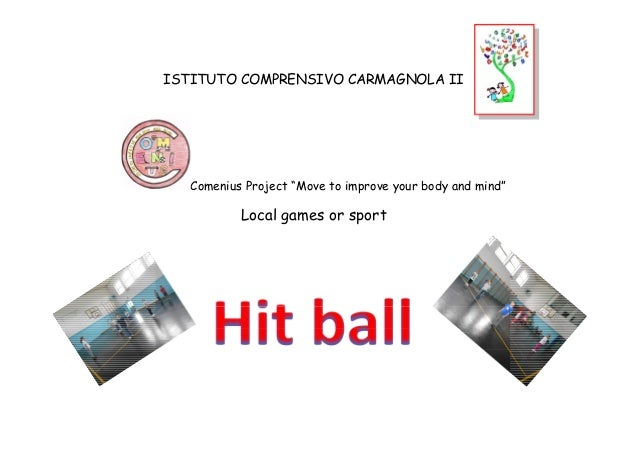 """ISTITUTO COMPRENSIVO CARMAGNOLA II Comenius Project """"Move to improve your body and mind"""" Local games or sport"""