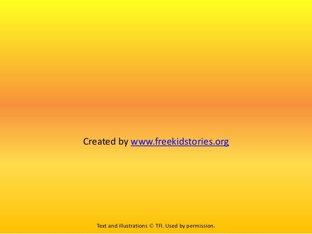 Created by www.freekidstories.org Text and illustrations  TFI. Used by permission.
