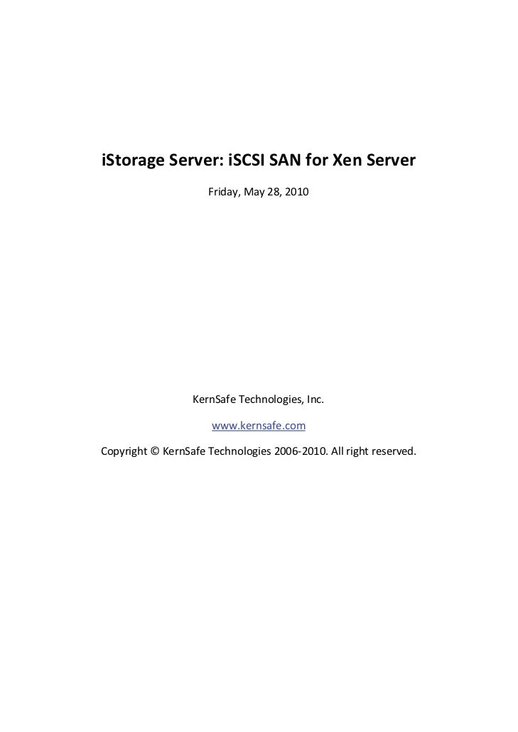 iStorage Server: iSCSI SAN for Xen Server                          Friday, May 28, 2010                             ...