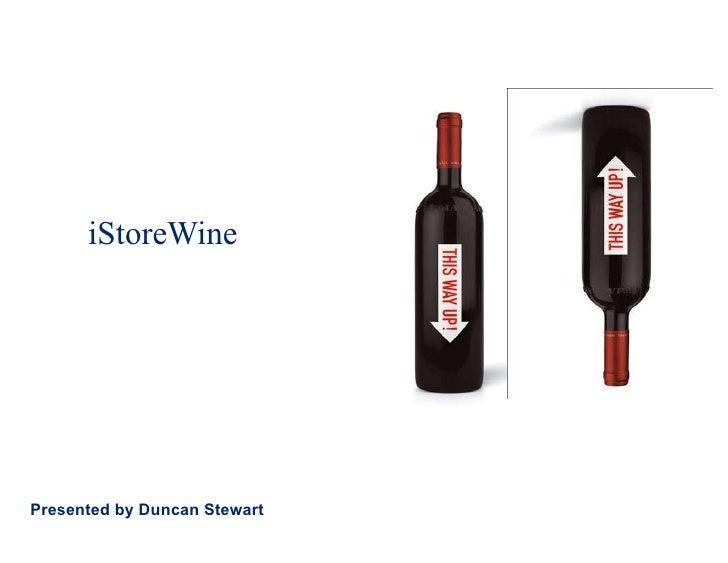 iStoreWine Presented by Duncan Stewart