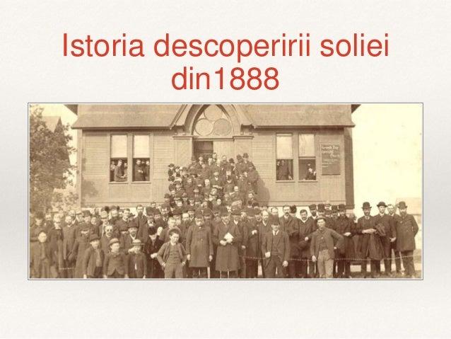 Istoria descoperirii soliei din1888