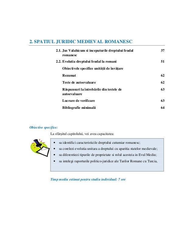 2. SPATIUL JURIDIC MEDIEVAL ROMANESC Obiective specifice: La sfârşitul capitolului, vei avea capacitatea: • sa identifici ...