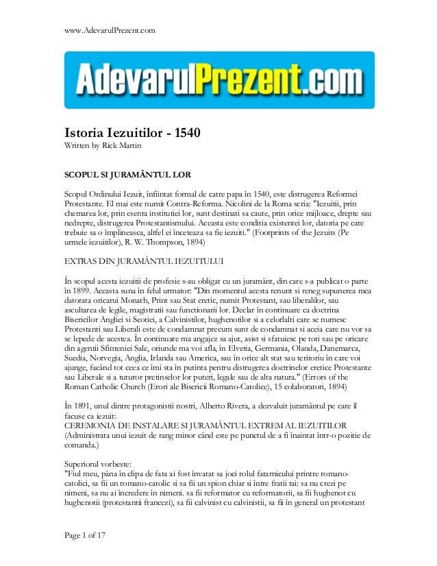 www.AdevarulPrezent.comIstoria Iezuitilor - 1540Written by Rick MartinSCOPUL SI JURAMÂNTUL LORScopul Ordinului Iezuit, înf...