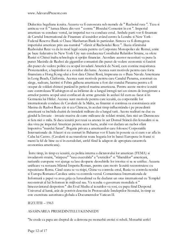 "www.AdevarulPrezent.comDialectica hegeliana iezuita. Aceasta va fi cunoscuta sub numele de "" Razboiul rece "". Teza siantit..."