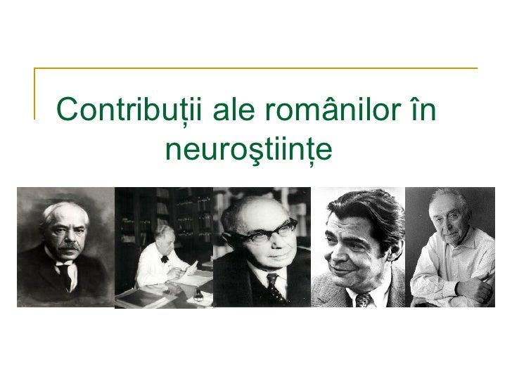 Contribuţii ale românilor în   neuroştiinţe